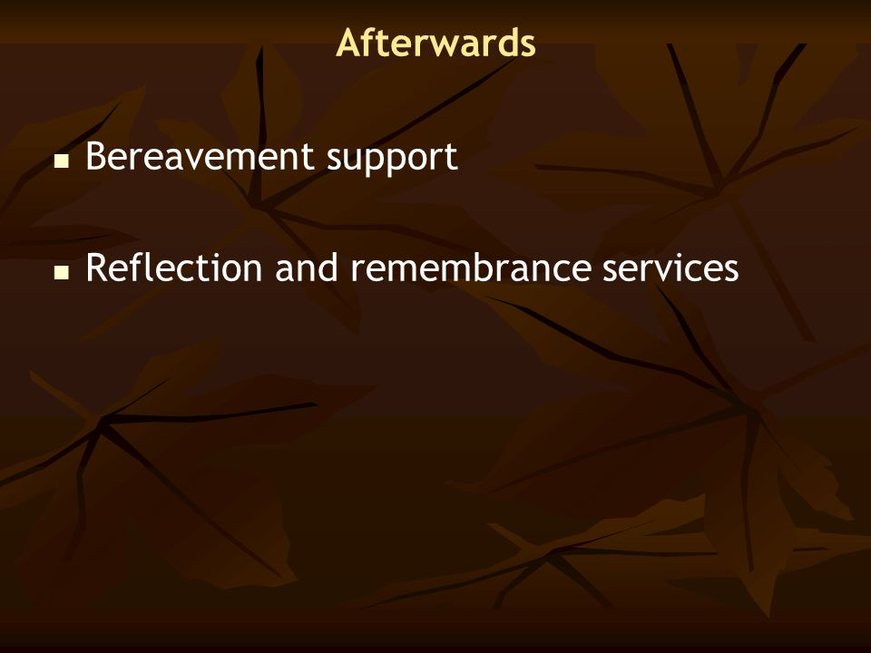Afterwards Bereavement support Reflection and remembrance services
