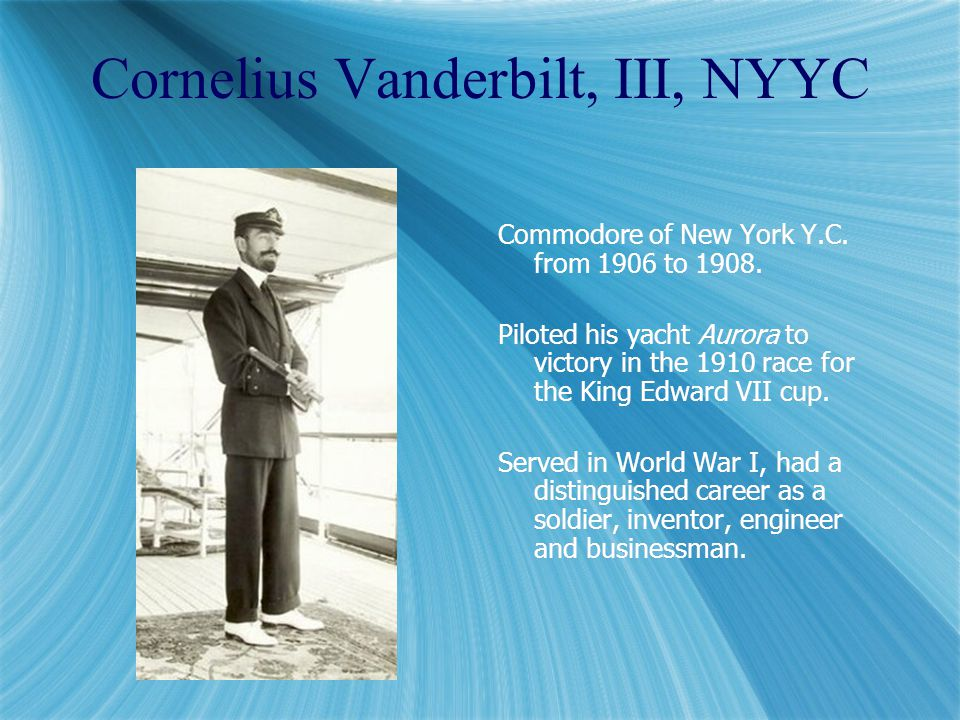 Cornelius Vanderbilt, III, NYYC Commodore of New York Y.C.