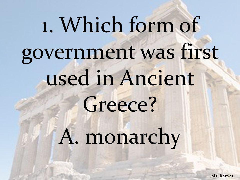 2. Where did democracy originate? C. Athens Ms. Ramos