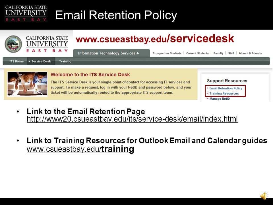 Email Retention Policy Outlook Web Access All mail and subfolders that you see on the web are on the server and therefore subject to being deleted aft