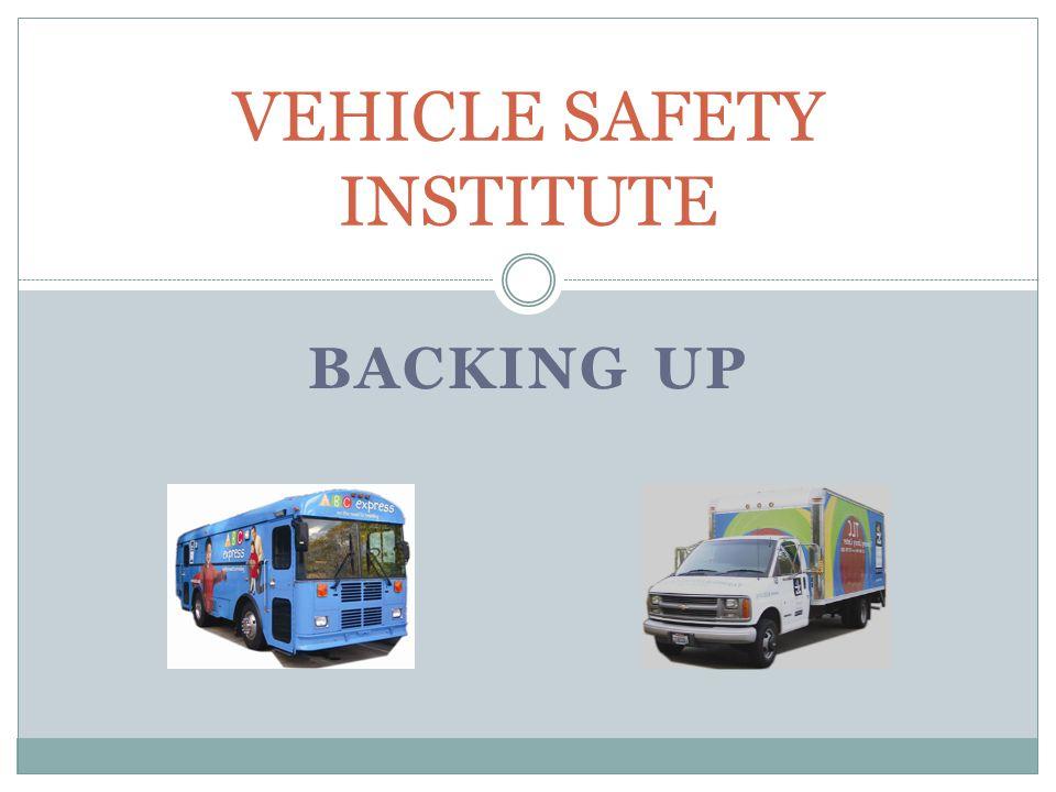 VEHICLE SAFETY INSTITUTE BACKING UP