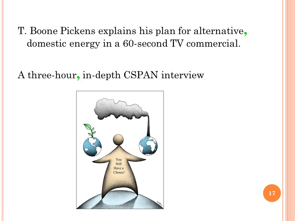 T. Boone Pickens explains his plan for alternative, domestic energy in a 60-second TV commercial.