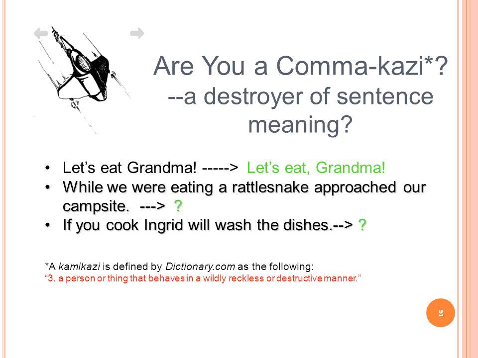 Are You a Comma-kazi*. --a destroyer of sentence meaning.