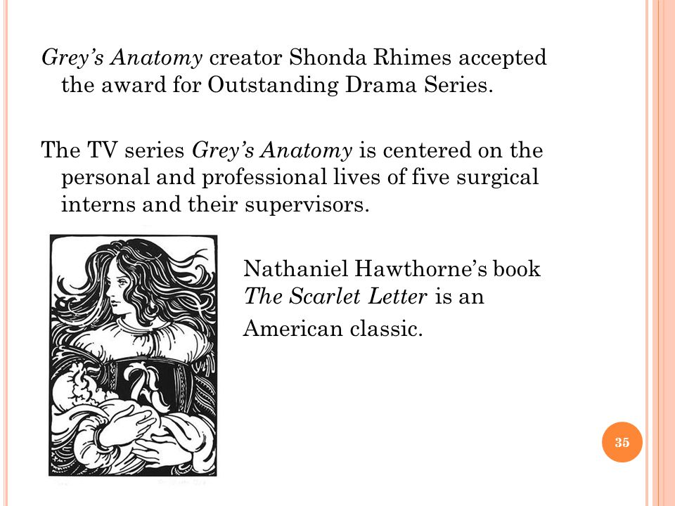 Grey's Anatomy creator Shonda Rhimes accepted the award for Outstanding Drama Series.