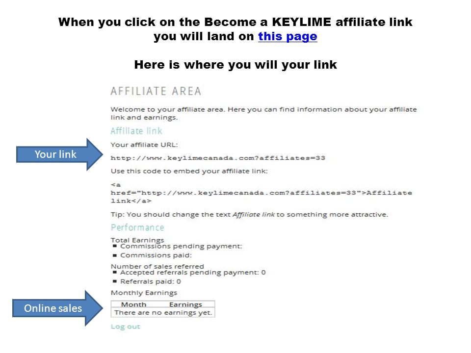 When you click on the Become a KEYLIME affiliate link you will land on this page Here is where you will your linkthis page Your link Online sales