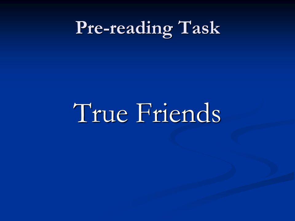 Pre-reading Task True Friends