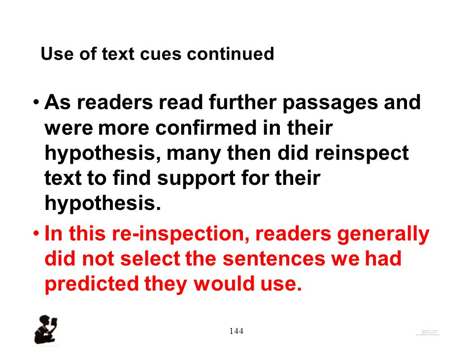 143 Findings–2: Use of Text Cues Generally, readers did not initially re-inspect text for cues.