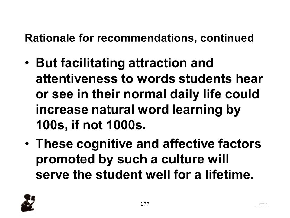 176 Rationales for Our Recommendation 1.We know learning words is natural.