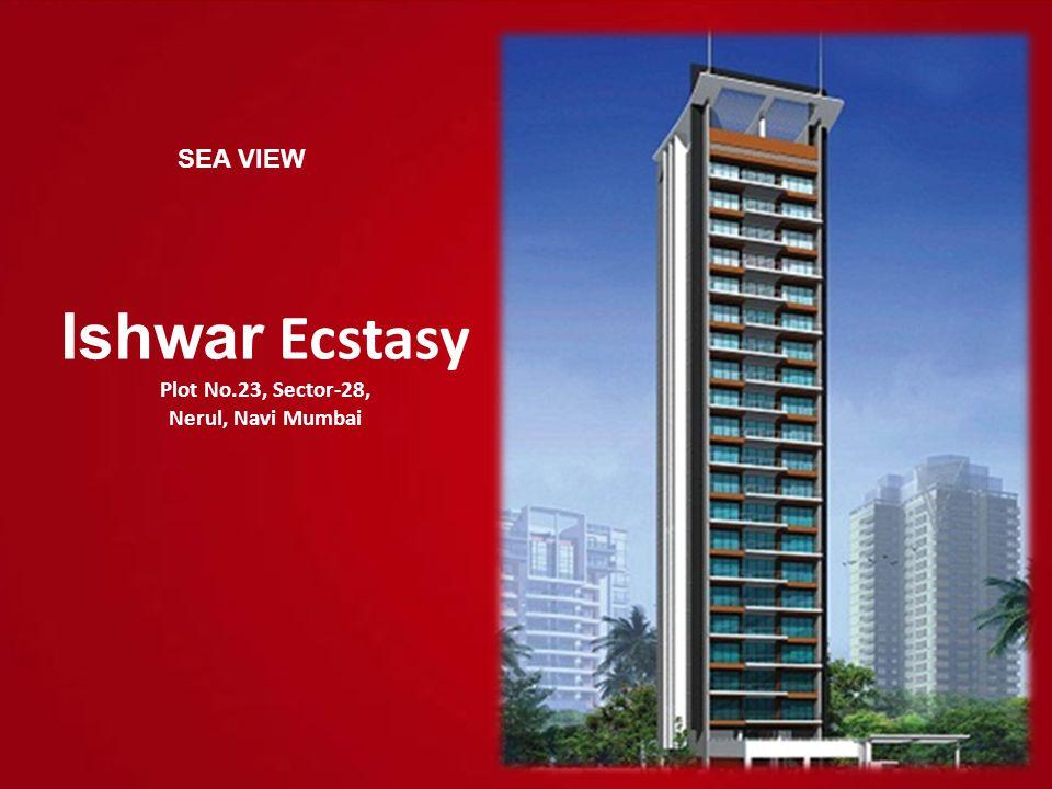 Ishwar Ecstasy Plot No.23, Sector-28, Nerul, Navi Mumbai SEA VIEW