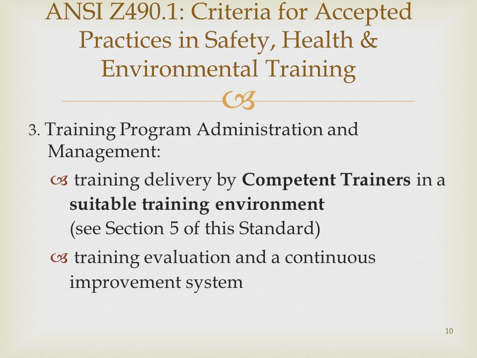  ANSI Z490.1: Criteria for Accepted Practices in Safety, Health & Environmental Training 3.