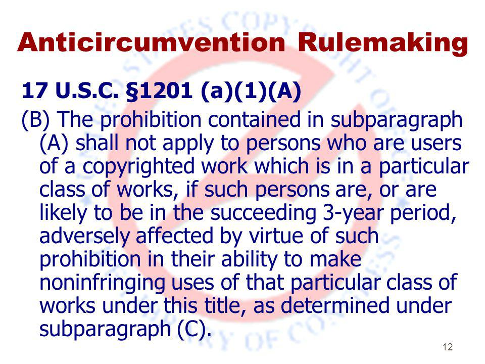 12 Anticircumvention Rulemaking 17 U.S.C.