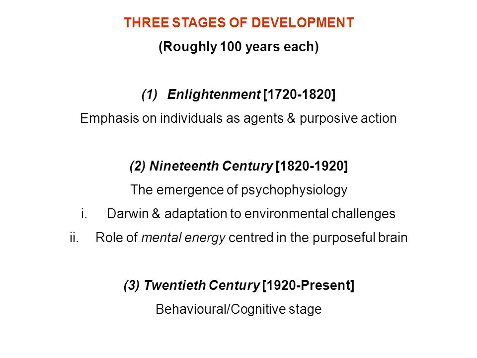 THREE STAGES OF DEVELOPMENT (Roughly 100 years each) (1)Enlightenment [1720-1820] Emphasis on individuals as agents & purposive action (2) Nineteenth