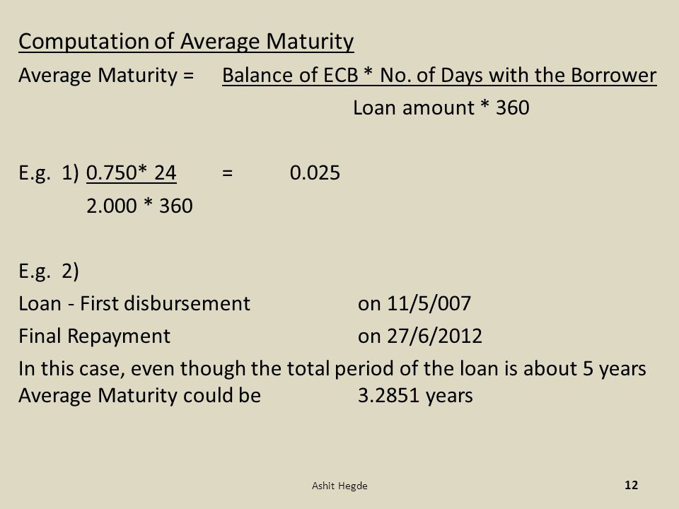 Computation of Average Maturity Average Maturity = Balance of ECB * No.