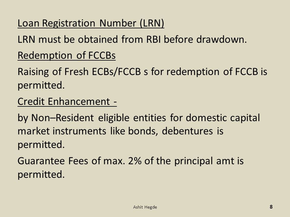 Loan Registration Number (LRN) LRN must be obtained from RBI before drawdown.