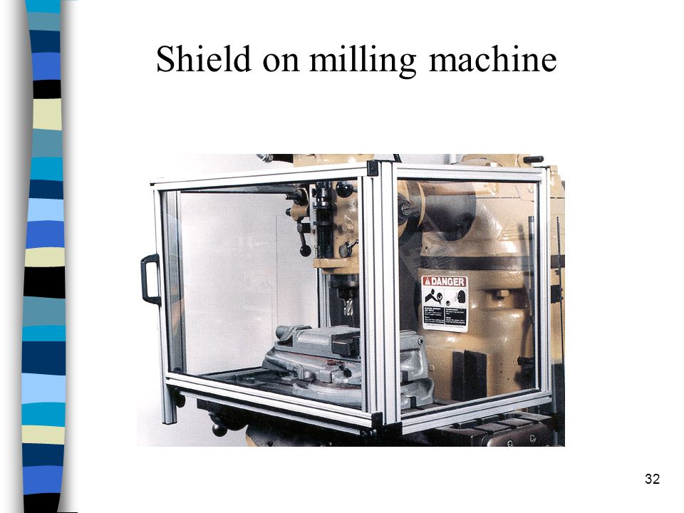 32 Shield on milling machine