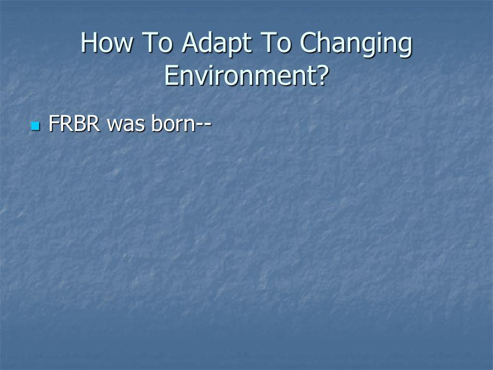 FRBR was born-- FRBR was born--