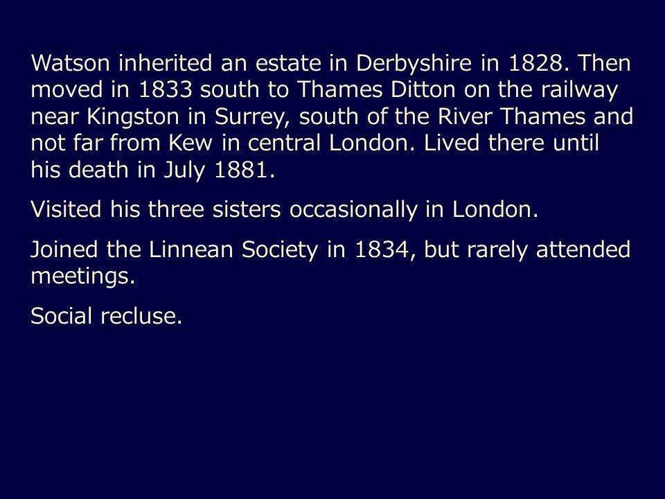 Watson inherited an estate in Derbyshire in 1828.