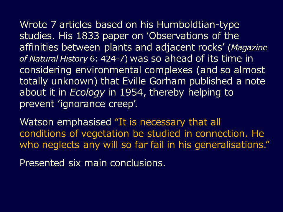 Wrote 7 articles based on his Humboldtian-type studies.