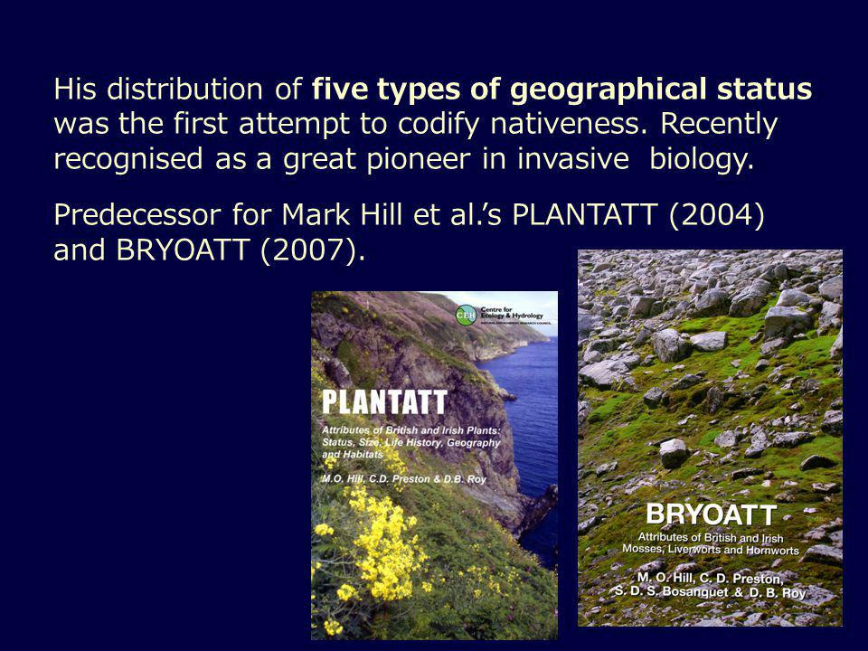 His distribution of five types of geographical status was the first attempt to codify nativeness.