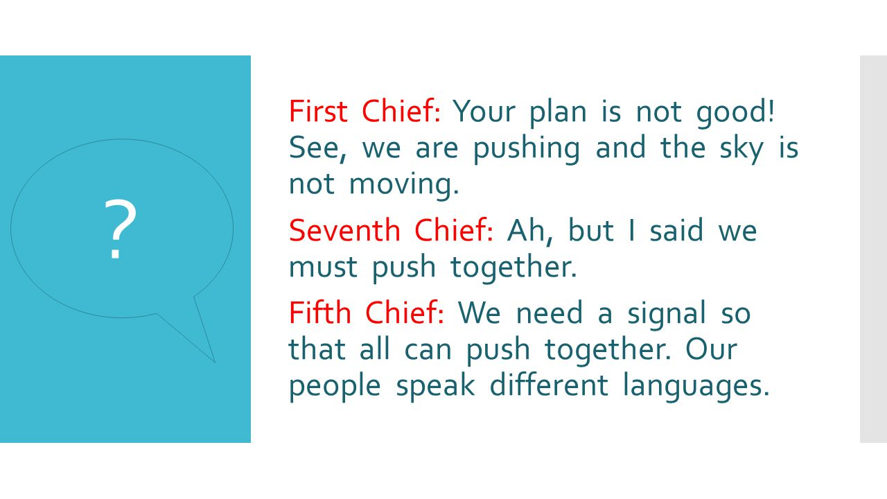 First Chief: Your plan is not good. See, we are pushing and the sky is not moving.