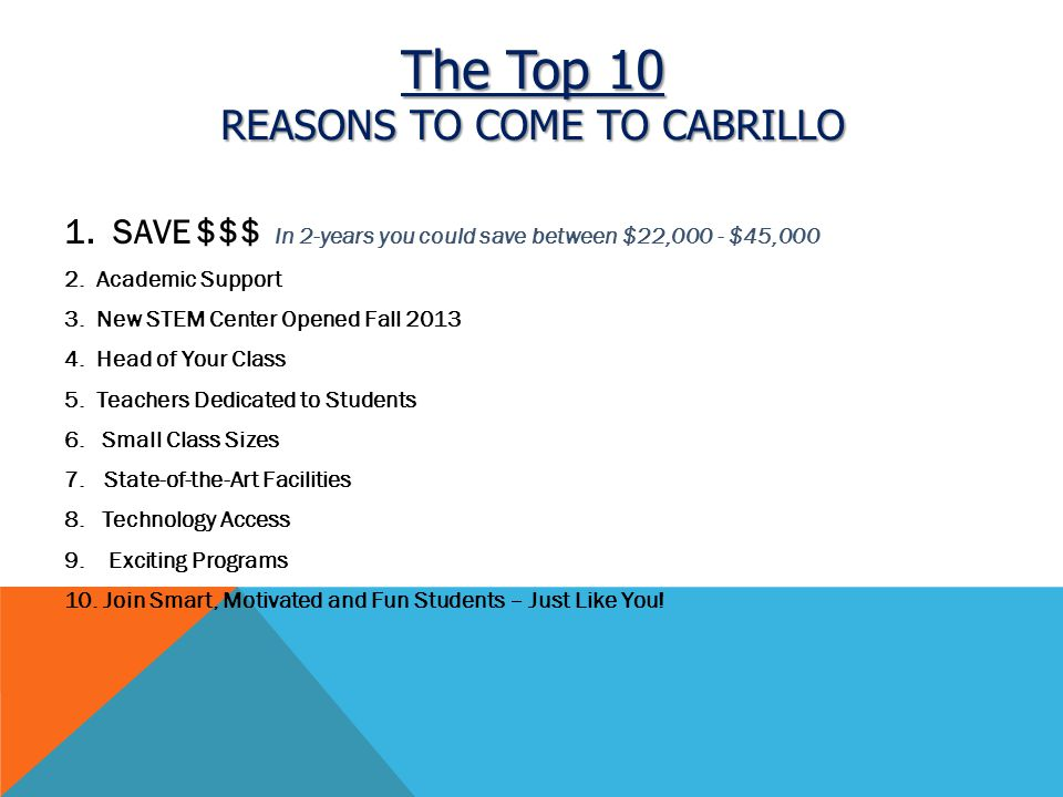 The Top 10 REASONS TO COME TO CABRILLO 1.