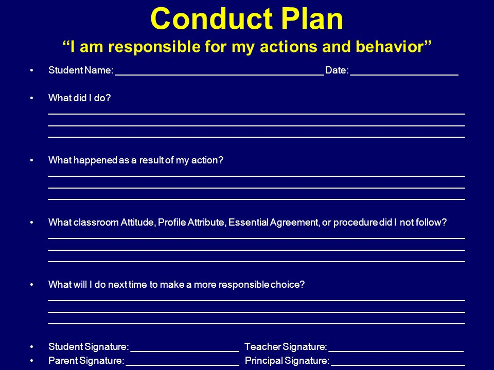 Conduct Plan I am responsible for my actions and behavior Student Name: _______________________________________ Date: ____________________ What did I do.