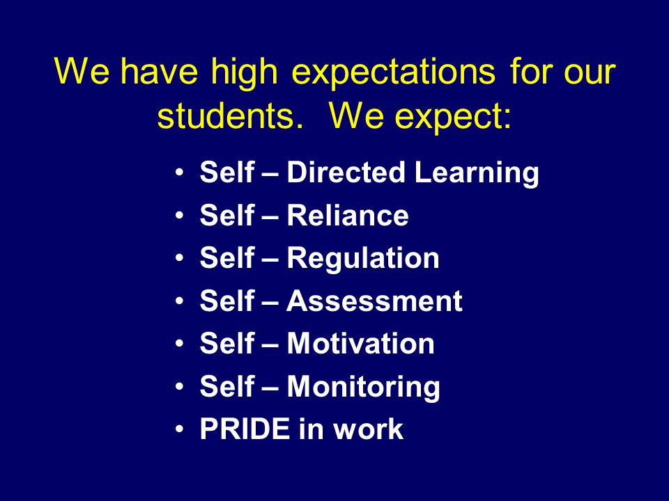 We have high expectations for our students.