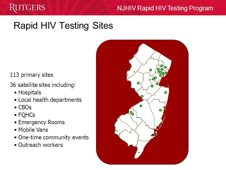NJHIV Rapid HIV Testing Program Mobile HIV Counselor/Tester DAS participating sites NO COSTS associated with reagent/ rapid HIV testing kits/ controls/ proficiencies/testing NO COSTS for phlebotomist on site when HIV testing is performed NO COSTS for testing license for HIV NO COSTS or need for additional staff at site