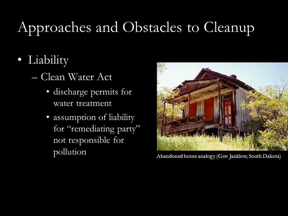 """Approaches and Obstacles to Cleanup Liability –Clean Water Act discharge permits for water treatment assumption of liability for """"remediating party"""" n"""