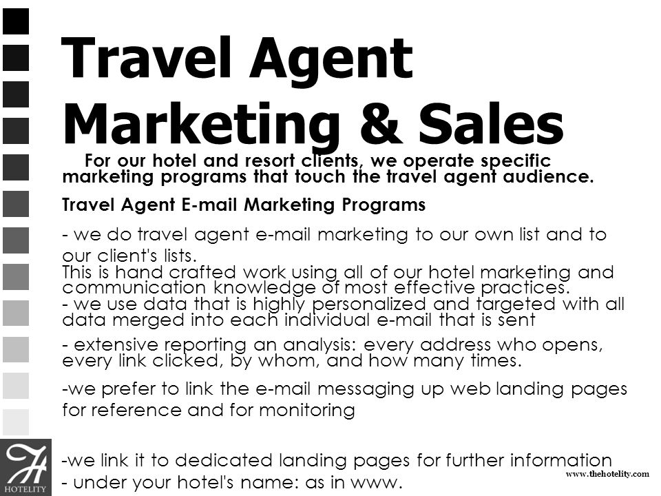 www.thehotelity.com Travel Agent Marketing & Sales For our hotel and resort clients, we operate specific marketing programs that touch the travel agen