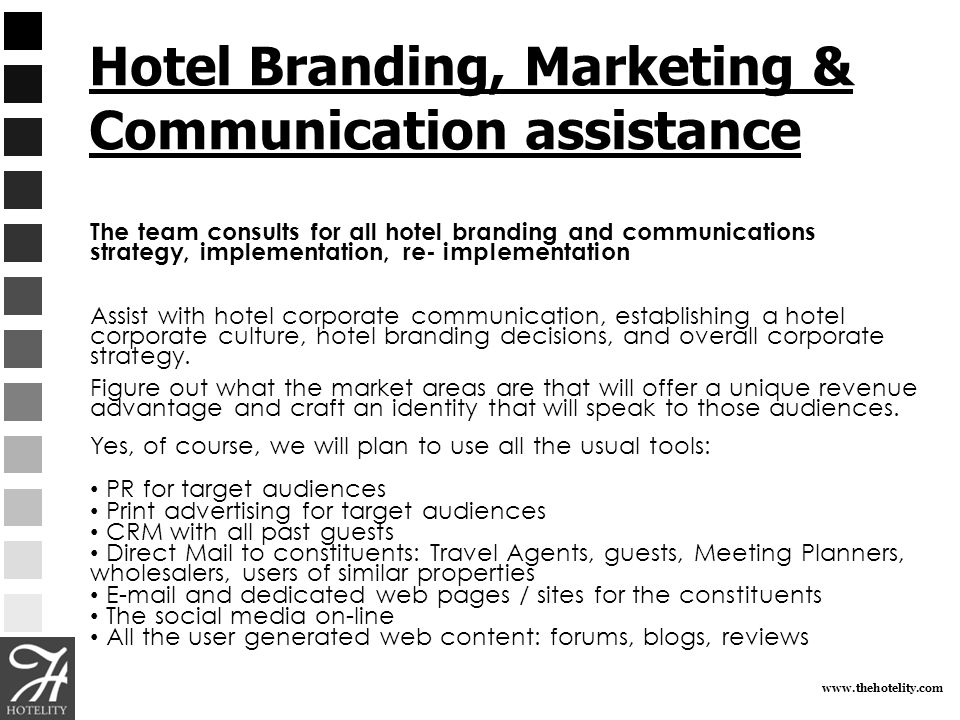 www.thehotelity.com Hotel Branding, Marketing & Communication assistance The team consults for all hotel branding and communications strategy, impleme