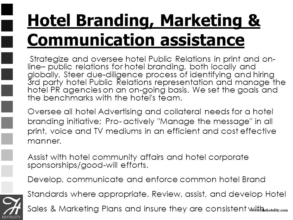 www.thehotelity.com Hotel Branding, Marketing & Communication assistance Strategize and oversee hotel Public Relations in print and on- line– public r