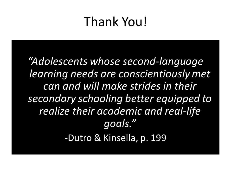 """Thank You! """"Adolescents whose second-language learning needs are conscientiously met can and will make strides in their secondary schooling better equ"""