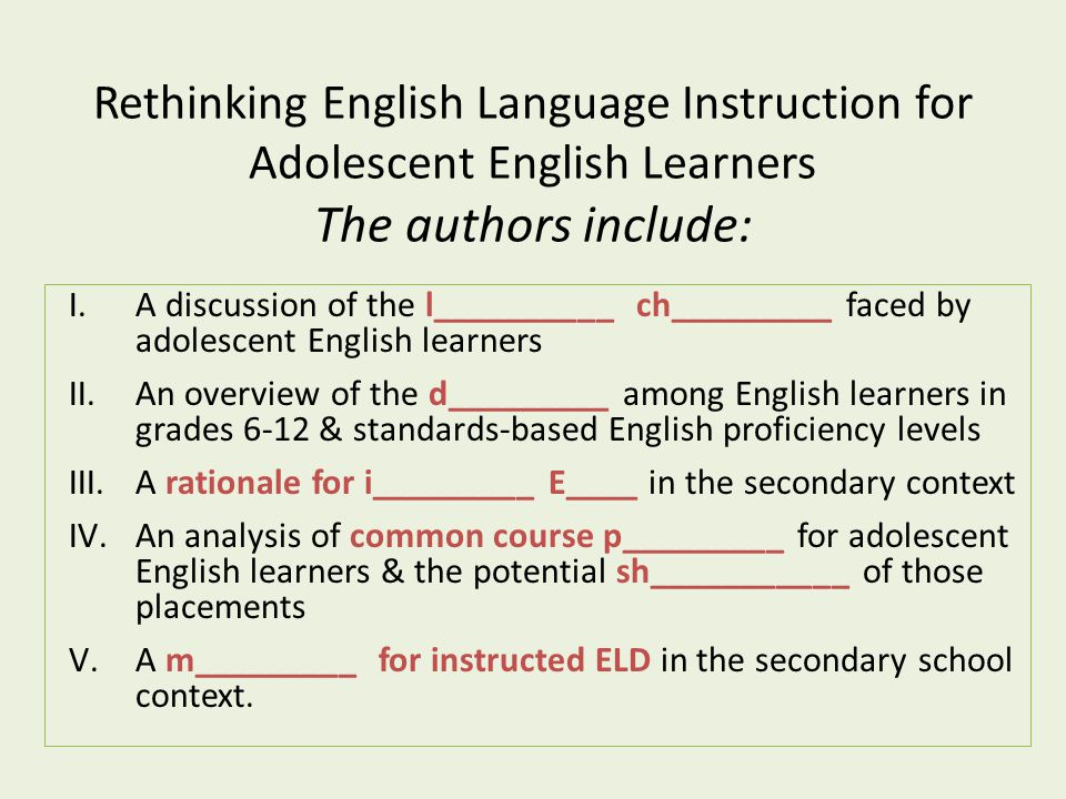 I.A discussion of the l__________ ch_________ faced by adolescent English learners II.An overview of the d_________ among English learners in grades 6