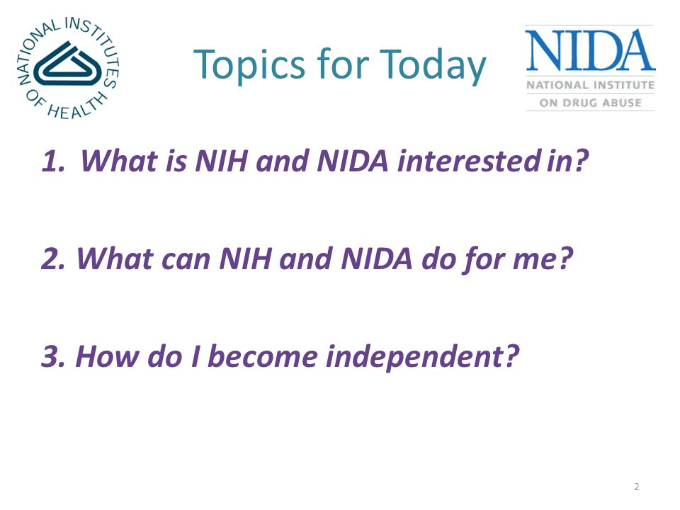 Topics for Today 1.What is NIH and NIDA interested in.
