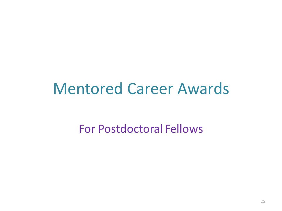 Mentored Career Awards For Postdoctoral Fellows 25