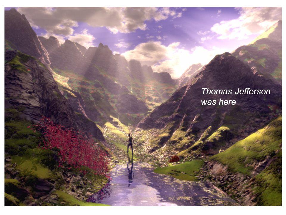 Thomas Jefferson was here