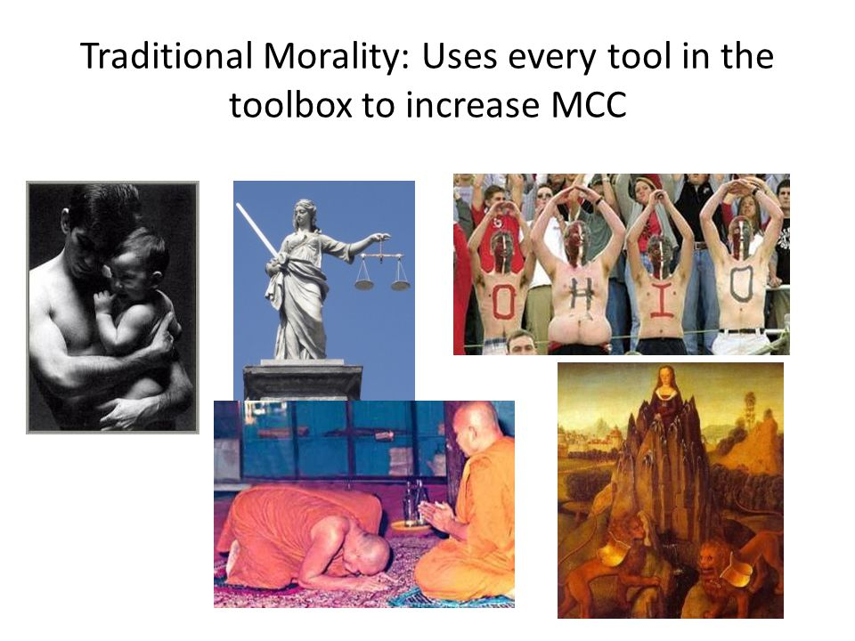 Traditional Morality: Uses every tool in the toolbox to increase MCC