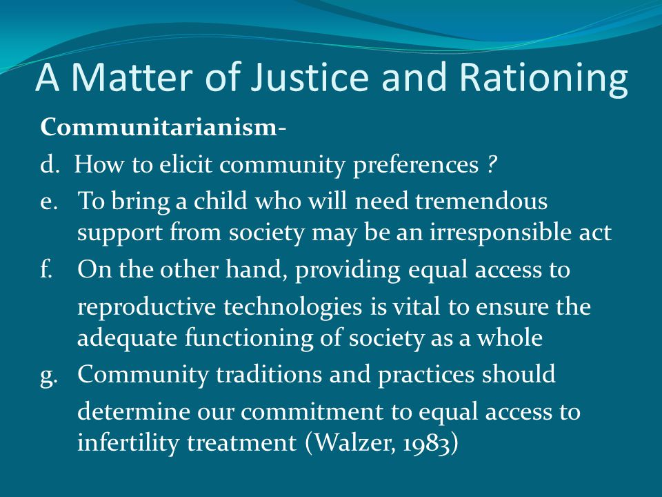 A Matter of Justice and Rationing Communitarianism- d.