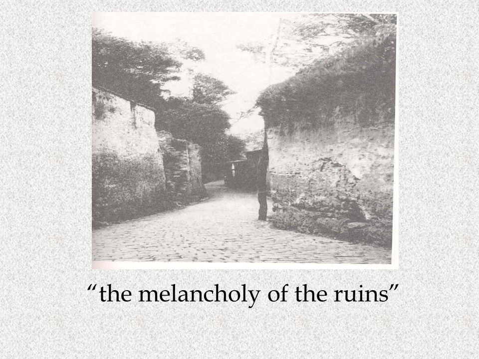 the melancholy of the ruins
