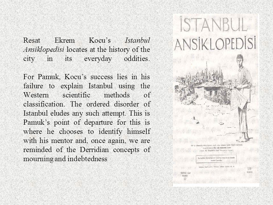Resat Ekrem Kocu's Istanbul Ansiklopedisi locates at the history of the city in its everyday oddities.