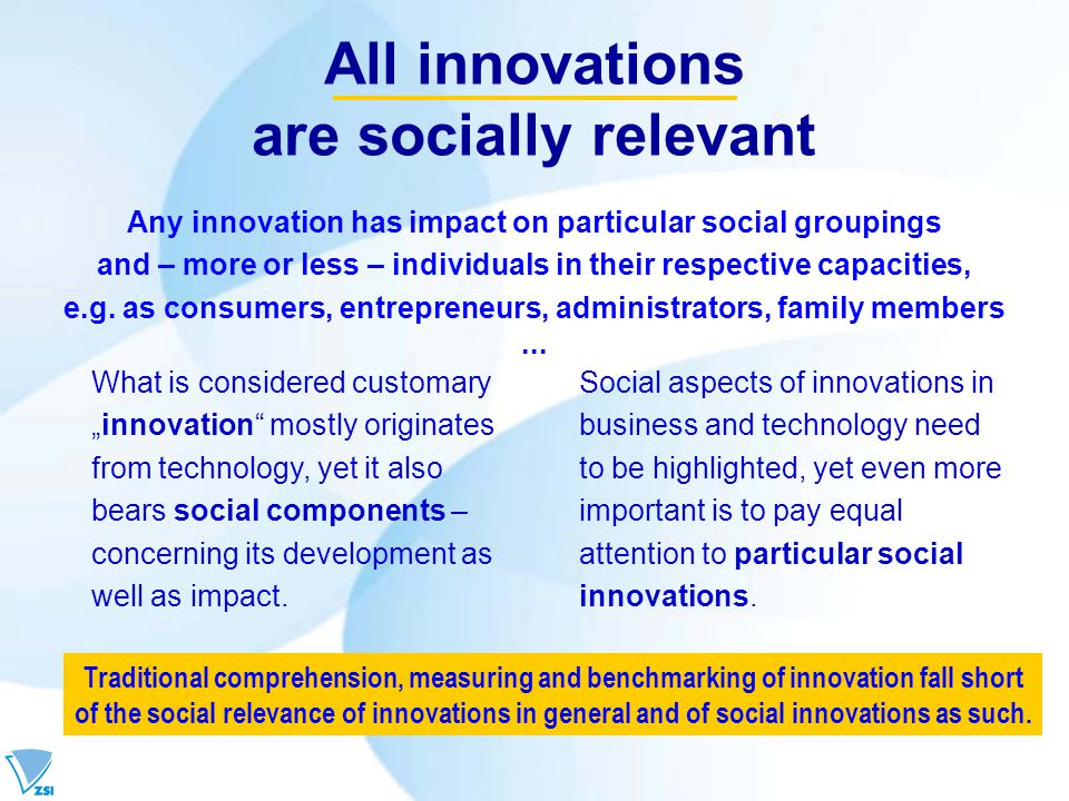 Innovations are increasingly needed in the wake of social change