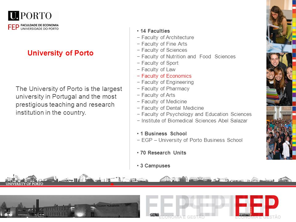 Foreign Students and Mobility Programmes The School of Economics and Business has mobility programmes with major Universities in Europe, America and in Portuguese speaking Countries.