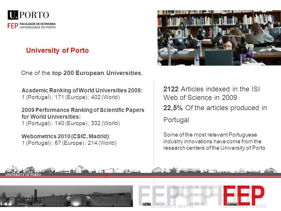 University of Porto One of the top 200 European Universities. Academic Ranking of World Universities 2009: 1 (Portugal) ; 171 (Europe) ; 402 (World) 2