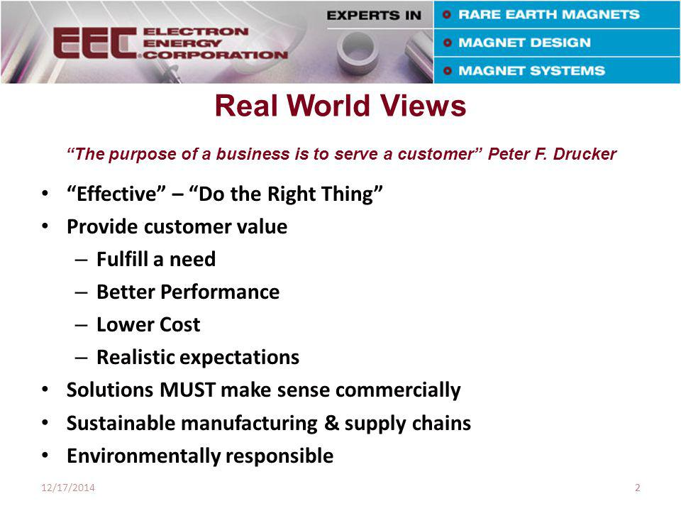 Real World Views The purpose of a business is to serve a customer Peter F.