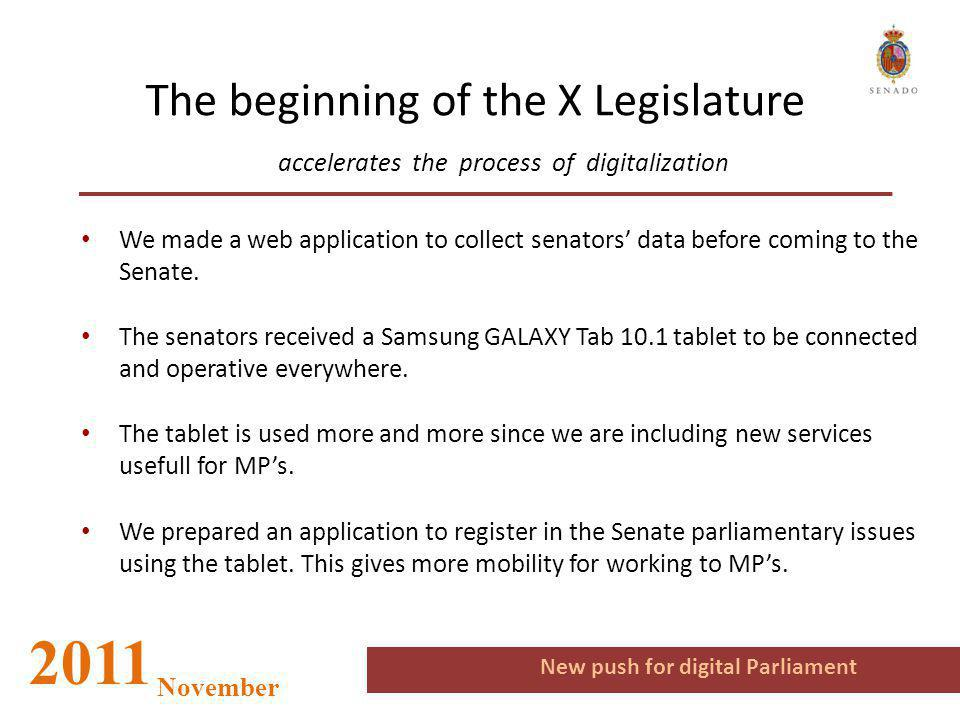 The beginning of the X Legislature accelerates the process of digitalization We made a web application to collect senators' data before coming to the