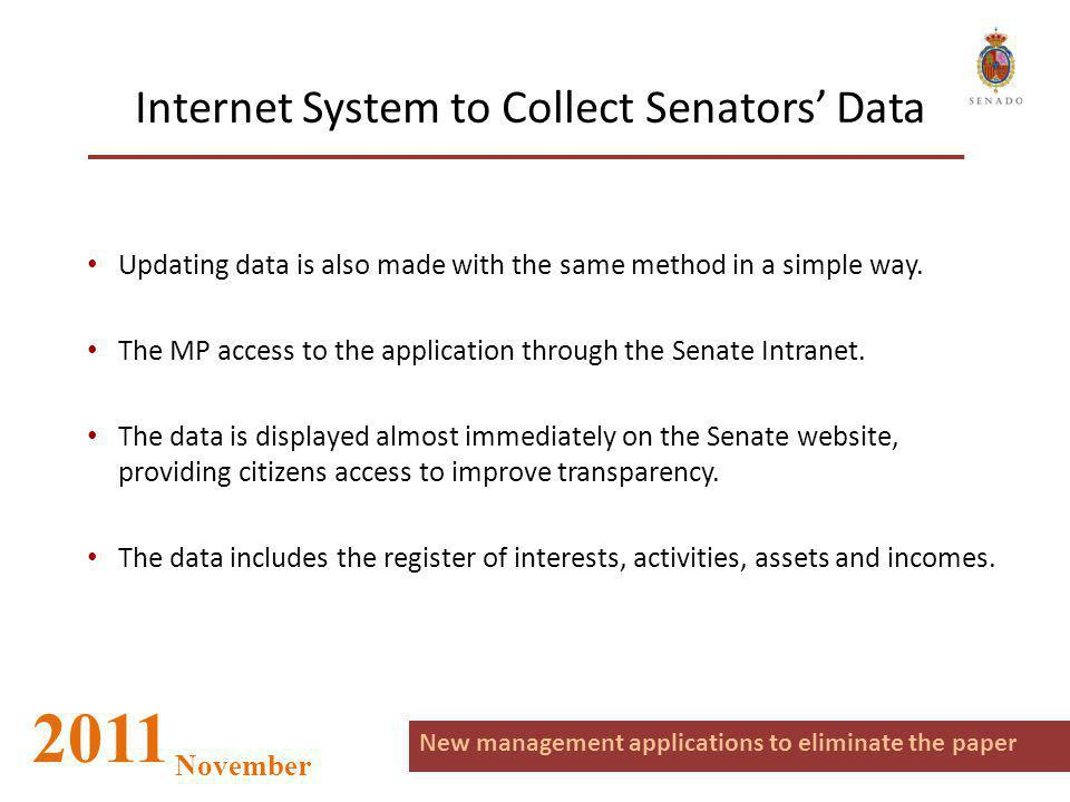 Internet System to Collect Senators' Data Updating data is also made with the same method in a simple way. The MP access to the application through th
