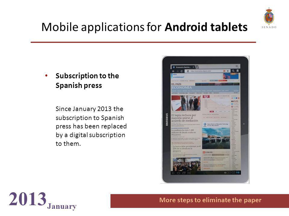 Mobile applications for Android tablets Subscription to the Spanish press Since January 2013 the subscription to Spanish press has been replaced by a