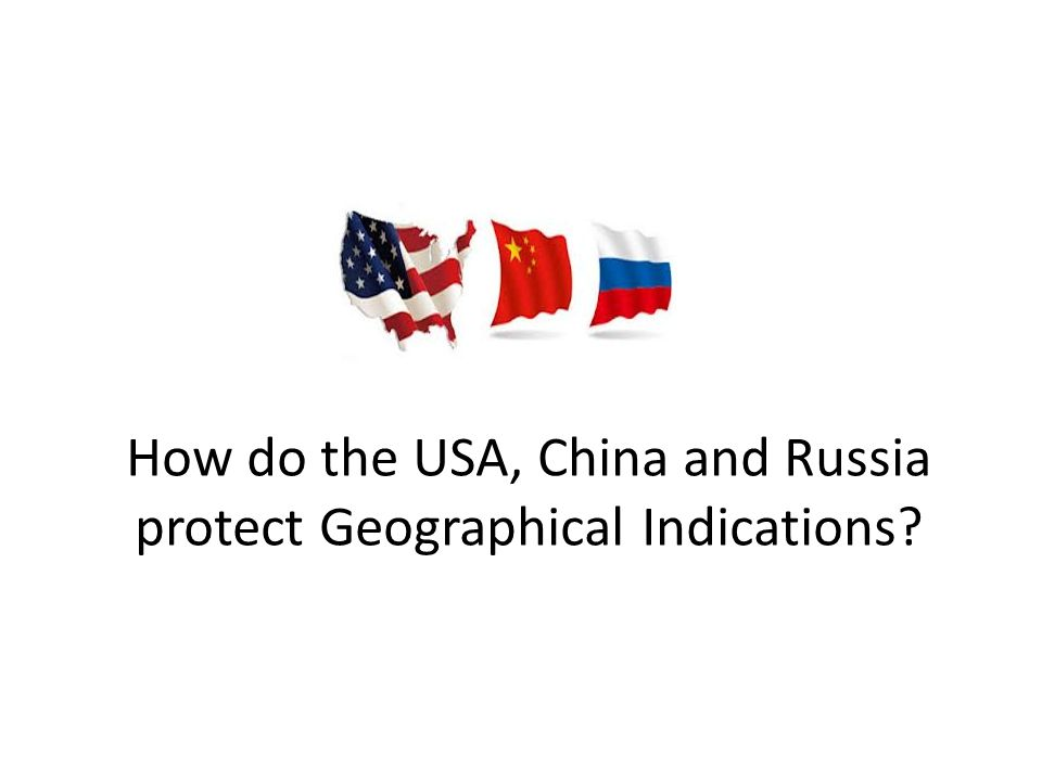 How do the USA, China and Russia protect Geographical Indications?