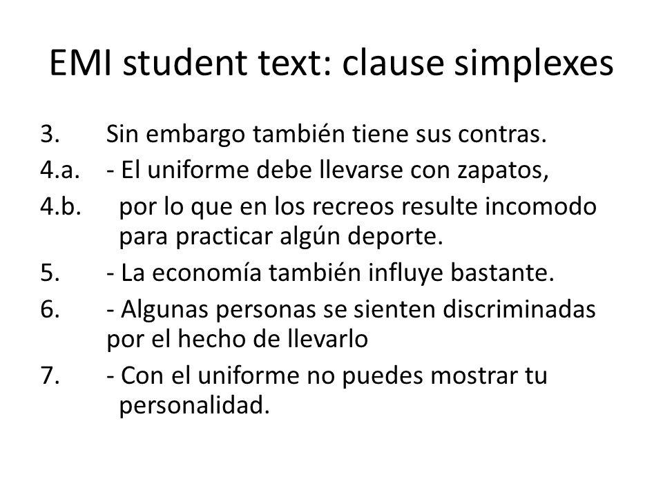 EMI student text: clause simplexes 3.Sin embargo también tiene sus contras. 4.a.- El uniforme debe llevarse con zapatos, 4.b. por lo que en los recreo
